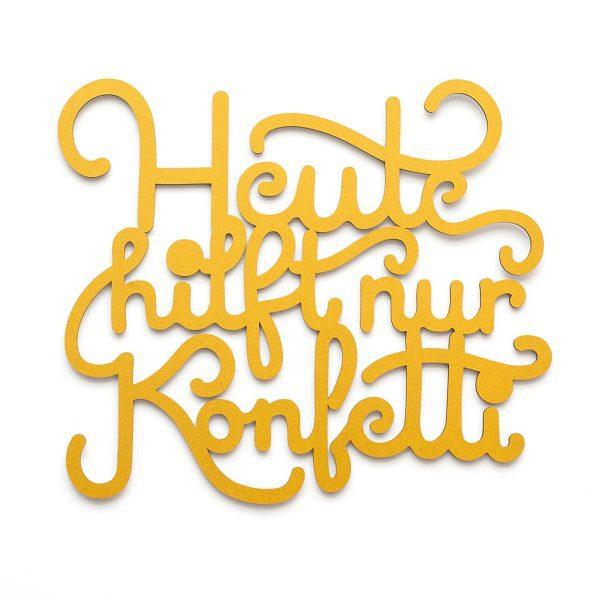 Heute hilft nur Konfetti 3D geschnittene Buchstaben
